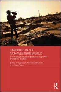 image of Charities in the Non-Western World: The Development and Regulation of Indigenous and Islamic Charities (Routledge Charities Studies)