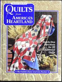 Quilts from America's Heartland: Step-By-Step Directions for 35 Traditional Quilts