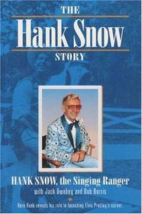 The Hank Snow Story: Hank Snow, The Singing Ranger