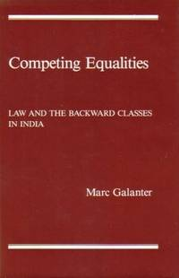 Competing Equalities: Law and the Backward Classes in India