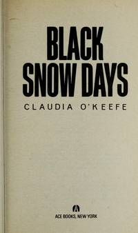 Black Snow Days by  Claudia O'keefe - Paperback - First Edition - 1990 - from My Book Heaven (SKU: E9714)
