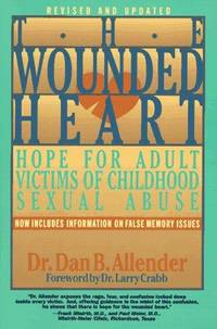 The Wounded Heart: Hope for Adult Victims of Childhood Sexual Abuse by Allender, Dan B - 1995-07-01