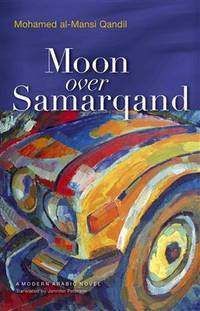 Moon over Samarqand (Modern Arabic Literature (Hardcover))