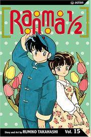 Ranma 1/2, Vol. 15 by Rumiko Takahashi - 2005