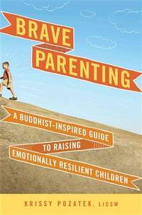 : A Buddhist-Inspired Guide to Raising Emotionally Resilient Children