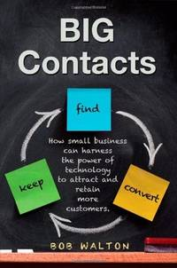 BIG Contacts: How small businesses can harness the power of technology to attract and retain more...