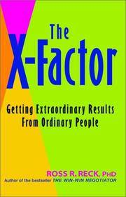 The X-Factor: Getting Extraordinary Results from Ordinary People