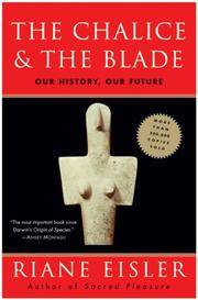 image of The Chalice and the Blade: Our History, Our Future