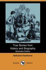 image of True Stories from History and Biography (Illustrated Edition) (Dodo Press)