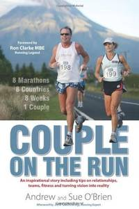 Couple on the Run: 8 Marathons, 8 Countries, 8 Weeks, 1 Couple