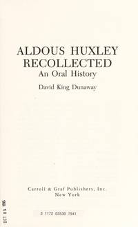 Aldous Huxley Recollected, an Oral History