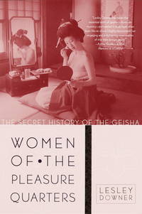 Women of the Pleasure Quarters, The Secret History of the Geisha