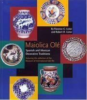 Maiolica Ole: Spanish and Mexican Decorative Traditions Featuring the Collection of the Museum of...