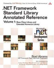 .NET Framework Standard Library Annotated Reference, Volume 1  Base Class  Library and Extended...