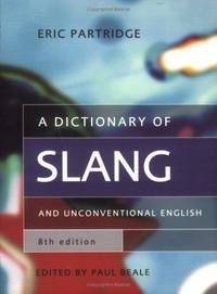 image of A Dictionary of Slang and Unconventional English (8th Edition)