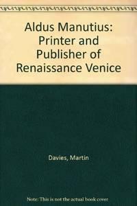 Aldus Manutius: Printer Amd Publisher of Renaissance Venice