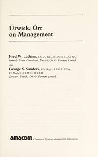 Urwick, Orr on management by Fred W Latham - 1981 - from Ergodebooks (SKU: SONG0814456898)