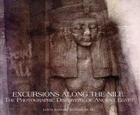 Excursions Along the Nile: The Photographic Discovery of Ancient Egypt