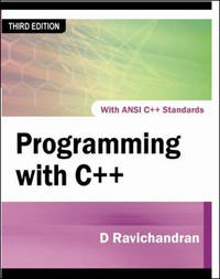 Programming with C++: With ANSI C++ Standards (Third Edition) by D. Ravichandran - Paperback - 5th or later edition - 2012 - from Sanctum Books and Biblio.com
