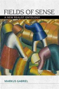Fields of Sense: A New Realist Ontology (Speculative Realism EUP)