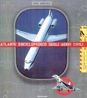 The Illustrated Encyclopedia of Civil Aircraft - From Leonardo Da Vinci to the Present