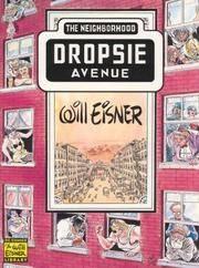 image of Neighborhood, The: Dropsie Avenue (Will Eisner Library)