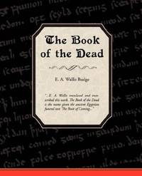 The Book of the Dead by E. A. Wallis Budge - Paperback - from Better World Books  and Biblio.com