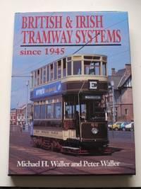 British and Irish Tramway Systems Since 1945