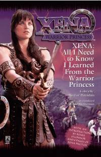 XENA : ALL I NEED TO KNOW I LEARNED FROM
