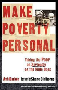 Make Poverty Personal: Taking the Poor as Seriously as the Bible Does (?mersion: Emergent Village...