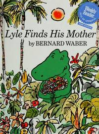 Lyle Finds His Mother by  Bernard Waber - First Edition - 1974 - from Smarty Pants (SKU: 091239)