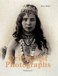 Orientalist Photographs: 1870-1950