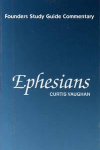 Ephesians (Founders Study Guide Commentary Series)