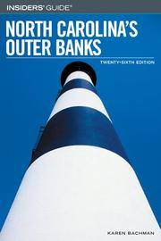 Insiders' Guide® to North Carolina's Outer Banks, 26th (Insiders' Guide...