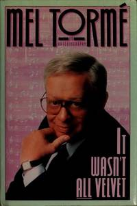 It Wasn't All Velvet: by  Mel Torme - Signed First Edition - 1988 - from VAGABOND BOOKS (SKU: SB 5/5-09)