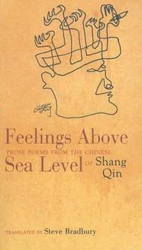 Feelings Above Sea Level: Prose Poems from the Chinese of Shang Qin (Chinese Edition)