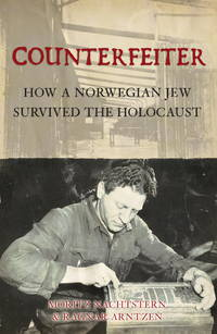 Counterfeiter: How a Norwegian Jew survived the Holocaust (General Military)