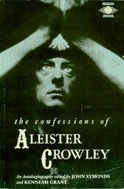 The Confessions Of Aleister Crowley