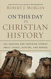 On This Day In Christian History