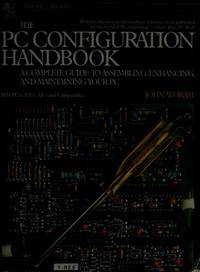 PC Configuration Handbook: A Complete Guide to Assembling, Enhancing, and Maintaining Your PC.