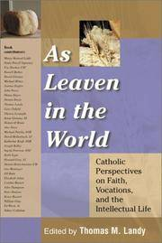 As Leaven in the World: Catholic Perspectives on Faith, Vocation, and the  Intellectual Life by  Editor Thomas M. Landy - Paperback - First Edition - 2001 - from Autumn Leaves Books and Biblio.com