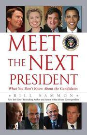 Meet the Next President: What You Don't Know About the Candidates