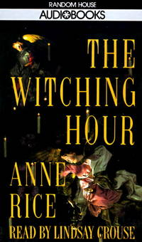 The Witching Hour (Anne Rice) [Abridged] [Audiobook] by Rice, Anne;  Crouse, L...