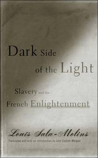Dark Side of the Light: Slavery And the French Enlightenment