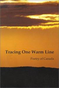 Tracing One Warm Line: Poetry of Canada