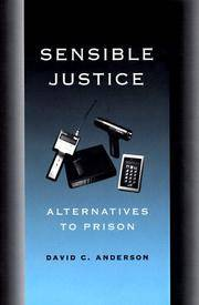 Sensible Justice by  David C Anderson - 1st Edition - 1998 - from Brass DolphinBooks and Biblio.com
