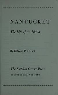 Nantucket: The Life of an Island by  Edwin P Hoyt - Paperback - 1980 - from Michael Patrick McCarty, Bookseller and Biblio.com