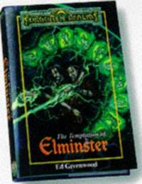 The TEMPTATION of ELMINSTER by  Ed Greenwood - Hardcover - 1998 - from Mahler Books (SKU: 07GW18-064z-217)