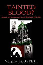 Tainted Blood? : Memoirs of a Part-Jewish Girl in the Third Reich 1933-1945