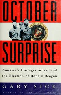 October Surprise: America's Hostages in Iran & the Election of Ronald Reagan